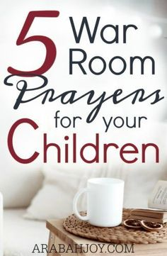 5 War Room Prayers for your Children