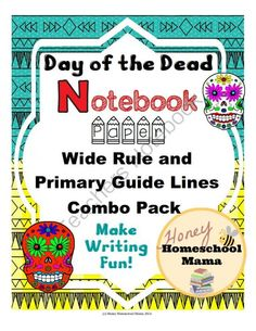 Day of the Dead Notebook Paper Combo Pack Guide Lines and Wide Rule - 60 Pages Total! from HoneyHomeschoolMama on TeachersNotebook.com -  (60 pages)  - This cool set features notebooking paper with fun Day of the Dead designs to get students more interested in writing. You will get 30 unique disigns in wide rule and primary guide lines for 60 pages!