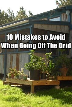 10 Mistakes to Avoid When Going Off The Grid