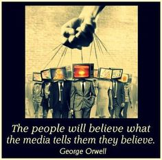 """The people will believe what the media tells them they believe."" ~~George Orwell, author of 1984 and Animal Farm. READ and think for yourself. Protest Kunst, Protest Art, Photomontage, Poesia Visual, Urbane Kunst, Ansel Adams, Banksy, Illuminati, Urban Art"