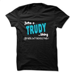 ITS A TRUDY THING YOU WOULDNT UNDERSTAND - custom made shirts #crewneck sweatshirts #personalized hoodies