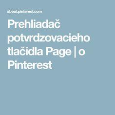 Prehliadač potvrdzovacieho tlačidla Page |  o Pinterest