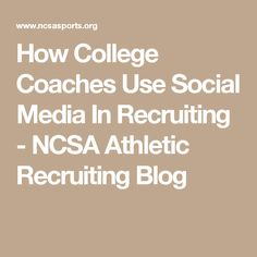 College coaches use social media in recruiting. Student-athletes need to keep social media accounts that show they're good recruits. College Football Recruiting, College Application, Coaches, Student, Social Media, Athletic, Blog, Soccer, Trainers