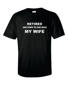 Grandpa Shirt Gift Retired and Down to one Boss My by gulftees