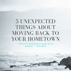 5 Unexpected things About Moving Back to Your Hometown