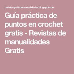 Guía práctica de puntos en crochet gratis - Revistas de manualidades Gratis