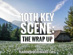 10th Key Scene: The Wrap Up | Today I talk about another key scene, the Wrap Up. I go over what it is, where it occurs in a story.