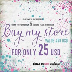 Buy my store | Erica Zwart is saying goodbye to MScraps and goodbye to being a designer, she's off to concentrate on her card selling business, she makes wonderful cards... so this is your chance to save BIG TIME!!! Hurry, her products will be retired after this sale. We'll miss you Erica!!! :'(  BLACK FRIDAY SUPER  DEALS