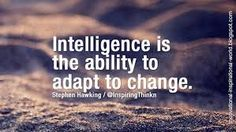 Bildergebnis für intelligence is the ability to adapt to change