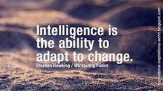 Bildergebnis für intelligence is the ability to adapt to change
