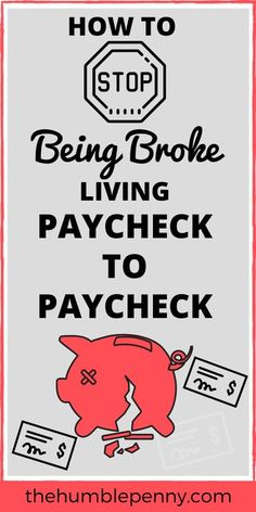 Learn How to STOP Living Paycheck to Paycheck in 8 PRACTICAL Ways. These tips will stop you being BROKE and move you towards Financial Independence! #savingmoney #budgeting #freelancing #makemoneyonline  via @TheHumblePenny