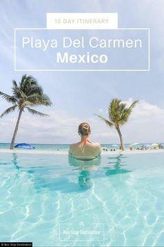 10 Day Itinerary Playa Del Carmen, Quintana Roo