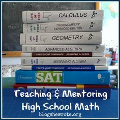 Do you worry about teaching high school math to your homeschooler? Some advice and tips. High School Years, My High School, High School Students, Middle School, High School Transcript, High School Curriculum, Mason High School, School Resources, School Info