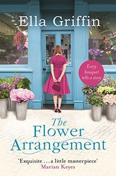 Ladda Ner och Läs På Nätet The Flower Arrangement Gratis Bok PDF/ePub - Ella Griffin, Drawing together heartwarming characters and a story that will keep you turning the pages, The Flower Arrangement is a. Got Books, I Love Books, Books To Read, Free Reading, Reading Tips, Reading Nooks, Book Suggestions, Page Turner, Inspirational Books