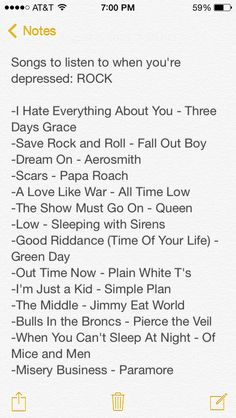My personal songs when I'm depressed! Let me know if you want more of these in the same or another genre