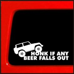 Honk If Any Beer Falls Out Funny Jeep Sticker