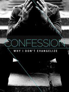 Pastoral Confession: Why I Don't Evangelize.