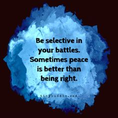 Sometimes Peace Is Better Than Being Right - Tiny Buddha Motivational Quotes For Life, Wise Quotes, Words Quotes, Wise Words, Quotes To Live By, Positive Quotes, Wise Sayings, Deep Quotes, Happy Quotes