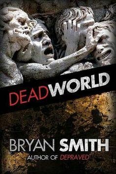 """Dead World""  ***  Bryan Smith  (2011)"