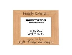 Finally Retired Now I Can Be a Full Time Grandpa Engraved Wood Picture Frame - 4x6 5x7 - Retirement Gift Grandpa Gift Fathers Day by PrecisionLaserNC on Etsy Engraved Picture Frames, Wood Picture Frames, Picture On Wood, Gifts For Father, Fathers Day, Picture Engraving, Table Top Display, Engraved Gifts, Grandpa Gifts