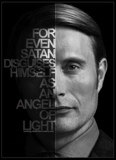 "HANNIBAL SEASON 3 — JUNE 4TH""For even Satan disguises himself as an angel of light.""- Hannibal Lecter, Hannibal (TV Series)"