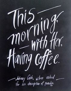 Johnny Cash Coffee Quote