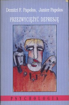 Przezwyciężyć depresję, Demitri F. Papolos, Janice Papolos, Rebis, 1994, http://www.antykwariat.nepo.pl/przezwyciezyc-depresje-demitri-f-papolos-janice-papolos-p-14045.html