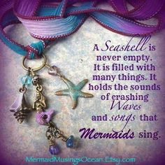 A seashell is never empty. It is filled with many things. It holds the sounds of crashing waves and songs that mermaids sing. Unicorns And Mermaids, Real Mermaids, Mermaids And Mermen, Mermaid Room, Mermaid Tale, Mermaid Bathroom, Mermaid Beach, Mermaid Quotes, Dragons