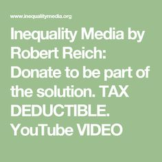 inequality for all by robert reich essay Robert b reich inequality for all (aftershock movie tie-in edition) 423 rating details 128 ratings 8 reviews updated and with a new introduction when the nation's economy foundered in 2008, blame was directed almost universally at wall street bankers but robert b reich, one of our.