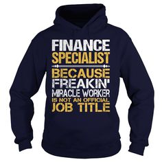 Awesome Tee For Finance Specialist T-Shirts, Hoodies. SHOPPING NOW ==► Funny Tee Shirts