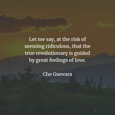 54 Famous quotes and sayings by Che Guevara. Here are the best Che Guevara quotes that you can read to learn more about his ideas and belief. Che Guevara Quotes, Feeling Loved, Revolutionaries, Famous Quotes, Inspirational Quotes, Positivity, Let It Be, Feelings, Sayings