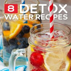 8 Detox Water Recipes To Flush Out Toxins http://healthandnaturalliving.com/8-detox-water-recipes-flush-toxins/ Here are eight delicious detox water recipes to flush toxins from your body, cleanse your liver, aid weight loss and boost health! Click the link for the recipes.