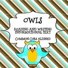 Includes a variety of resources to use with your owl unit!  Common Core Standards Addressed:  Grade 2 RIT Grade 3 RIT Grade 4 RIT Grade 2-4 W.7  Pa...