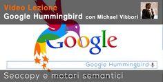 La nuova era del SEO Copywriting tra Google Hummingbird e Semantica --> scopri tutti i segreti attraverso la video lezione