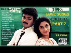 1990s Tamil Evergreen Love Songs Hariharan Hits Ajith Vijay   Digital High Quality  JUKEBOX Part 7 - YouTube Love Songs Playlist, Hit Songs, Evergreen Love, Audio Songs Free Download, Best Love Songs, Tag Image, Song List, Album Songs, Mp3 Song
