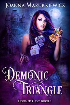 Demonic Triangle (Doomed Cases Book 1) by Joanna Mazurkie... https://www.amazon.com/dp/B01GGPLQT6/ref=cm_sw_r_pi_dp_x_GJgTxbPP4W2A6