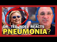 9.11.16 - BREAKING: DR. TED NOEL REACTS TO 'PNEUMONIA' CLAIMS FROM CRIPPLED HILLARY'S DOCTOR - YouTube