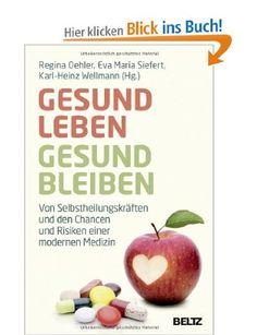 Gesund leben – gesund bleiben | Erfolgsebook - Vom geheimen Leben der Dinge