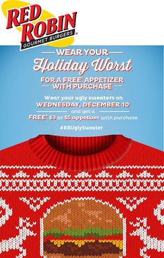 Pinned December 6th: Wear your ugly sweater for a free appetizer the 10th at #RedRobin restaurants #coupon via The #Coupons App