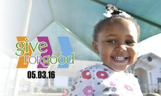 Save the Date! May 3rd is  Give for Good! This is your chance to make a difference in the lives of homeless families with children.