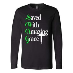 Christian long sleeve t shirts-christian gift idea-Saved with amazing grace christian long sleeve t-shirt - This christian long sleeve t shirts makes a perfect christian gifts for him, for husband, for her, wife and your loved one! Grace Christian, Christian Quotes, Christian Living, Christian Hoodies, Bible Verses About Love, Amazing Grace, T Shirts With Sayings, Cool Shirts, Long Sleeve Shirts
