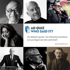AD Quiz: Who Said It? Quotes from famous architects! Try your knowledge!