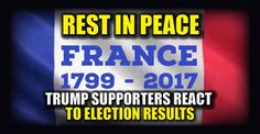 """BREAKING : Trump Supporters React to the """"End of France"""" – TruthFeed"""