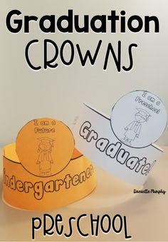 Preschool or Pre-K Graduation Crowns! Fun for an end of year graduation ceremony, celebration, or last day of school!