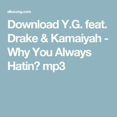 Download Y.G. feat. Drake & Kamaiyah - Why You Always Hatin? mp3
