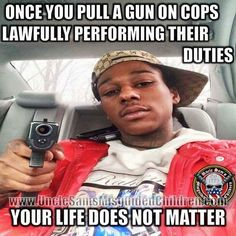 NO lives matter at that point!!