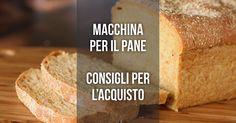 Scopri tutti i migliori modelli di macchina per il pane, inizia a fare il pane in casa con ingredienti genuini e biologici, goditi il vero pane di una volta