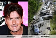 I can think of a few others who totally look like a train wreck!!!