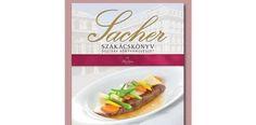 Sacher szakácskönyv – Osztrák konyhaművészet Mexican, Magazine, Ethnic Recipes, Food, Magazines, Meals, Mexicans
