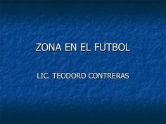 ZONA EN EL FUTBOL LIC. TEODORO CONTRERAS